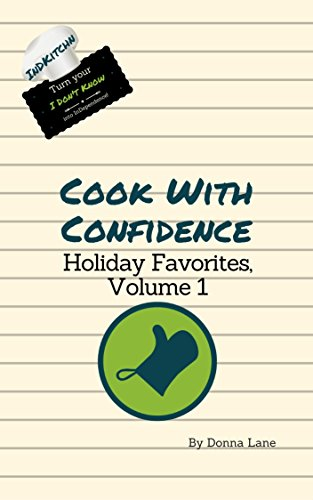 Cook With Confidence: Holiday Favorites, Volume 1 (English Edition)