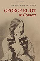 George Eliot in Context (Literature in Context)