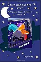 Aries Horoscope 2020: Astrology, Zodiac Events & More (Horoscopes 2020)