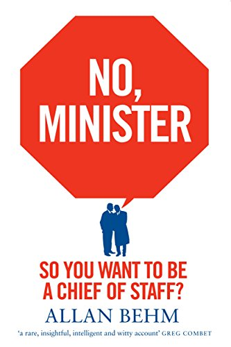 No minister so you want to be a chief of staff ebook allan behm no minister so you want to be a chief of staff by fandeluxe Gallery