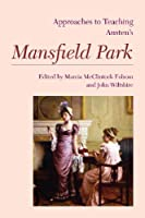 Approaches to Teaching Austen's Mansfield Park (Approaches to Teaching World Literature) by Unknown(2014-10-01)