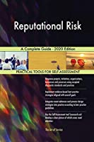 Reputational Risk A Complete Guide - 2020 Edition