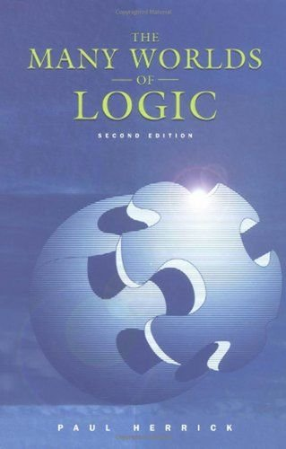 Download The Many Worlds of Logic 0195155033