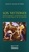 Los vettones : indigenismo y romanización en el Occidente de la Meseta