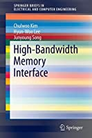 High-Bandwidth Memory Interface (SpringerBriefs in Electrical and Computer Engineering)