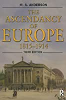 The Ascendancy of Europe: 1815-1914
