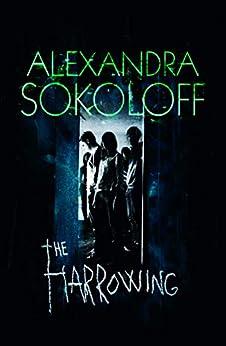 The Harrowing (A Ghost Story) by [Sokoloff, Alexandra]
