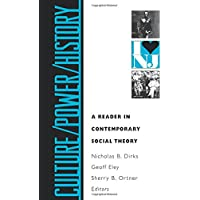 Culture/Power/History: A Reader in Contemporary Social Theory (Princeton Studies in Culture/Power/History)