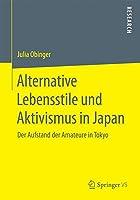 Alternative Lebensstile und Aktivismus in Japan: Der Aufstand der Amateure in Tokyo