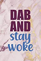 Dab And Stay Woke: Woke  Journal Composition Blank Lined Diary Notepad 120 Pages Paperback