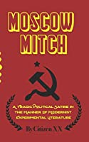 Moscow Mitch: A Tragic Political Satire in  the Manner of Modernist Experimental Literature
