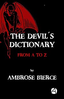 [Bierce, Ambrose]のThe Devil´s Dictionary: From A to Z (ApeBook Classics 63) (English Edition)