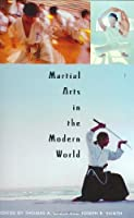 Martial Arts in the Modern World by Thomas A. Green Joseph R. Svinth(2003-11-30)