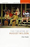 The Theatre of August Wilson (Critical Companions)