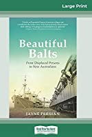 Beautiful Balts: From displaced persons to new Australians (16pt Large Print Edition)
