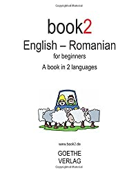 Book2 English - Romanian for Beginners: A Book in 2 Languages