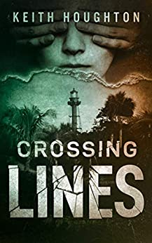 Crossing Lines (Gabe Quinn Thriller Series Book 2) by [Houghton, Keith]