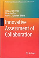 Innovative Assessment of Collaboration (Methodology of Educational Measurement and Assessment)