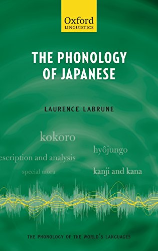 The Phonology of Japanese (The Phonology of the World's Languages)