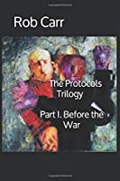 The Protocols: Part I. Before the War
