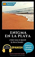 Enigma en la playa: Learn Spanish with Improve Spanish Reading. Audio included