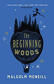 The Beginning Woods by [McNeill, Malcolm]