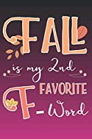 Fall is my 2nd favorite F-word: A5 Dot grid softcover notebook / journal / planer / diary funny quotes for autumn lovers