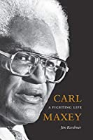 Carl Maxey: A Fighting Life (A V Ethel Willis White Books)