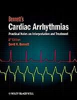 Bennett's Cardiac Arrhythmias: Practical Notes on Interpretation and Treatment, 8th Edition