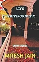 LIFE Transforming: Short Stories (Volume 1) [並行輸入品]