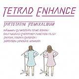 TETRAD ENHANCE~tartetatin remix album~ 画像