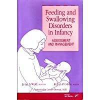 Feeding and Swallowing Disorders in Infancy: Assessment and Management