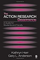 The Action Research Dissertation: A Guide for Students and Faculty by Kathryn Herr Gary L. Anderson(2005-01-12)