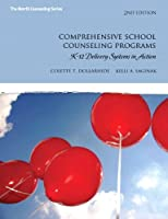 Comprehensive School Counseling Programs: K-12 Delivery Systems in Action (The Merrill Counseling Series)