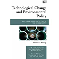 Technological Change and Environmental Policy: A Study of Depletion in the Oil and Gas Industry (New Horizons in Environmental Economics)