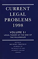 Current Legal Problems 1998: Legal Theory at the End of the Millennium