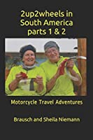 2up2wheels in South America, parts 1 & 2: Motorcycle Travel Adventures