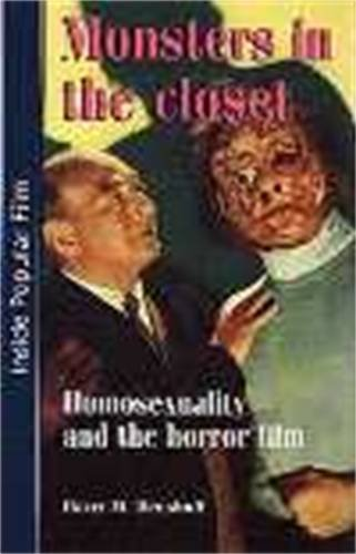 Download Monsters in the Closet: Homosexuality and the Horror Film (Inside Popular Film) 0719044731