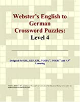 Webster's English to German Crossword Puzzles: Level 4