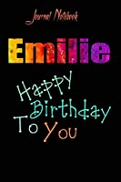 Emilie: Happy Birthday To you Sheet 9x6 Inches 120 Pages with bleed - A Great Happybirthday Gift