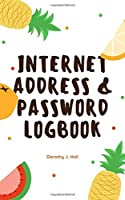 Internet Address & Password Logbook: Keep your usernames, social info, passwords, web addresses and security question in one. So easy & organized