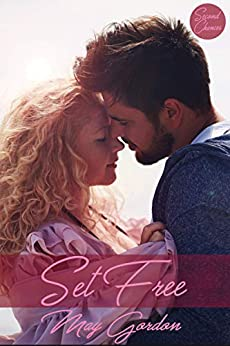 Set Free (Second Chances  Book 3) by [Gordon, May ]
