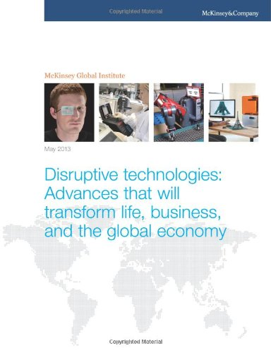 Download Disruptive technologies: Advances that will transform life, business, and the global economy 0989545717