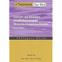 Exposure and Response (Ritual) Prevention for Obsessive-Compulsive Disorder: Therapist Guide