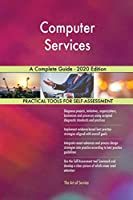 Computer Services A Complete Guide - 2020 Edition