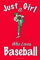 Just A Girl Who Loves Baseball: journal for girls, funny gift for girls