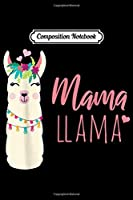 Composition Notebook: Mama Llama Cute Graphic Gift for Women  Journal/Notebook Blank Lined Ruled 6x9 100 Pages