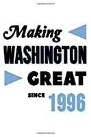 Making Washington Great Since 1996: College Ruled Journal or Notebook (6x9 inches) with 120 pages