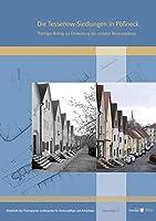 Die Tessenow-Siedlungen in Poessneck: Thueringer Beitrag zur Entwicklung des sozialen Wohnungsbaus