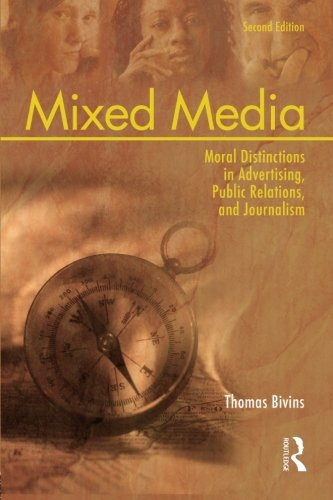 Download Mixed Media: Moral Distinctions in Advertising, Public Relations, and Journalism 0805863214
